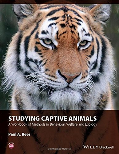 Studying Captive Animals: A Workbook of Methods in Behaviour, Welfare and Ecology by Paul A. Rees (12-May-2015) Paperback
