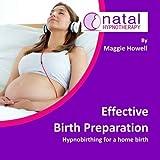 Effective Birth Preparation: Hypnobirthing for a Home Birth (Natal Hypnotherapy)