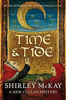 Time & Tide: A Hew Cullen Mystery: Book 3 (A Hew Cullan Mystery) by [McKay, Shirley]