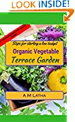 #9: Steps for starting a low budget organic vegetable Terrace garden: A complete guide on balcony, patio & rooftop container gardening to grow plants from ... and natural compost & pesticide making tips