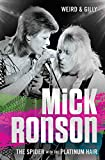 Mick Ronson: The Spider with the Platinum Hair by Weird & Gilly