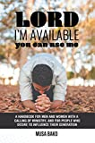 Lord, Im Available; You Can Use Me is written as a handbook for men and women in ministry and for those who are seeking to serve God effectively and to influence their generation. God will use anybody and any situation to serve his purpose. He is the...