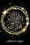 Notizbuch für Muslime: Notizheft, Planer, Journal, Tagebuch und Geschenk für Muslime |120 linierte Seiten | Arabische islamische Kalligraphie - Schahada