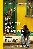 Per Anhalter durch Südamerika: Zwei Jahre, 56.000 Kilometer, ein Kontinent