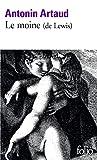 Le Moine: Roman de M.G. Lewis raconté par Antonin Artaud