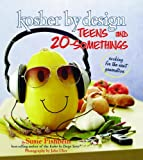 Kosher By Design: Teens and 20-Somethings: Cooking for the Next Generation by Susie Fishbein (2010-10-27)