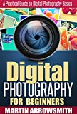 Best Beginner Dslrs - Digital Photography: For Beginners A Practical Guide on Review