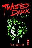 Twisted Dark Volume 4