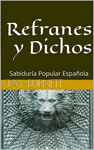 Refranes y Dichos: Sabiduría Popular Española (Proverbios del Mundo nº 1)
