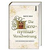 Die Hieronymus-Verschwörung: Ein historischer Roman
