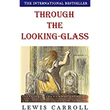 Through the Looking-Glass (Illustrated): plus free audiobook (English Edition)