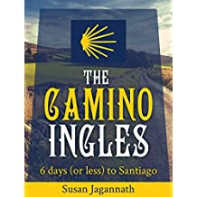 The Camino Ingles: 6 days (or less) to Santiago (English Edition)