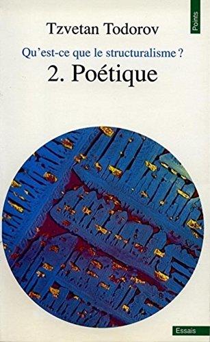 Qu'est-ce que le structuralisme ?. Poétique, tome 2