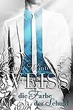 Weiss - Die Farbe der Schuld (Liebesroman): Band 1 von Laura Winter