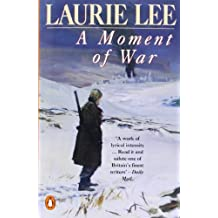 A Moment of War by Laurie Lee (1992-07-02)