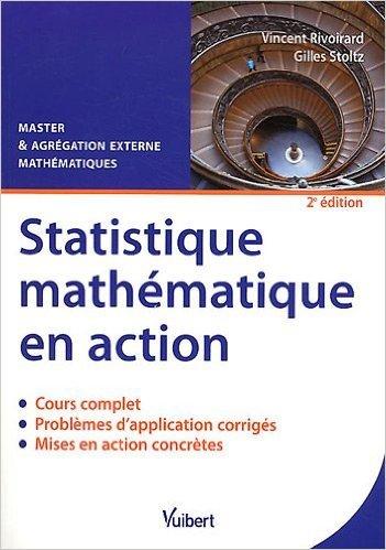 Statistique mathématique en action de Vincent Rivoirard,Gilles Stoltz ( 17 février 2012 )