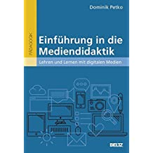 Einführung in die Mediendidaktik: Lehren und Lernen mit digitalen Medien (Beltz Pädagogik / BildungsWissen Lehramt)