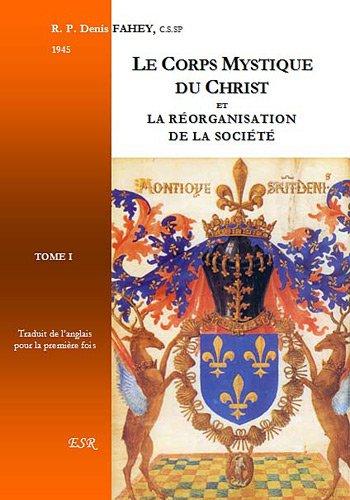 le-corps-mystique-du-christ-et-la-rorganisation-de-la-socit-tome-i-et-tome-ii