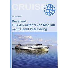 Russland: Flusskreuzfahrt von Moskau nach Sankt Petersburg (Cruise)