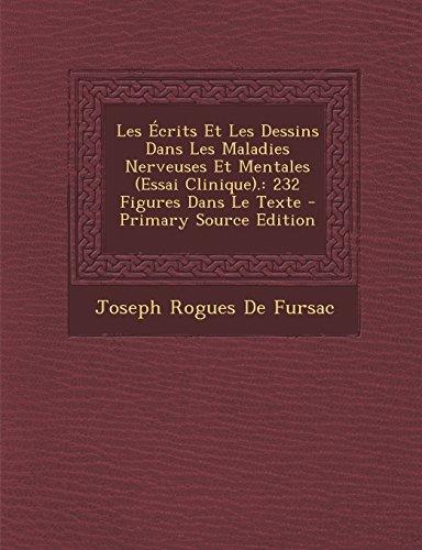 Les Ecrits Et Les Dessins Dans Les Maladies Nerveuses Et Mentales (Essai Clinique).: 232 Figures Dans Le Texte - Primary Source Editio
