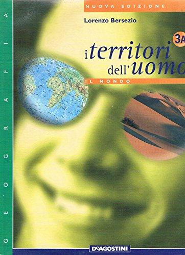 I territori dell'uomo. Per la Scuola media: 3