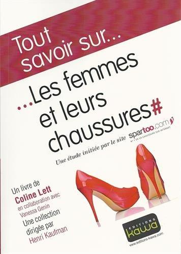Tout savoir sur. Les femmes et leurs chaussures par Coline Lett, Vanessa Genin, Spartoo.com