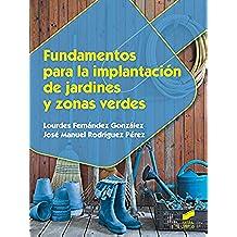 Fundamentos para la implantación de jardines y zonas verdes (Agraria nº 14)