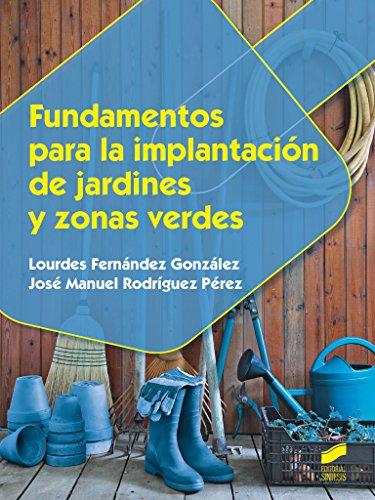 Fundamentos para la implantación de jardines y zonas verdes (Agraria)