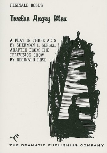 Reginald Rose's Twelve Angry Men: A Play in Three Acts by Reginald Rose Published by The Dramatic Publishing Company renewed version edition (1983) Paperback