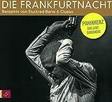 Die Frankfurtnacht: Panikherz. Das Live-Dokument - Benjamin von Stuckrad-Barre