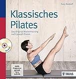 Klassisches Pilates: Das Original-Mattentraining nach Joseph Pilates