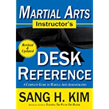 Martial Arts Instructors Desk Reference: A Complete Guide to Martial Arts Administration