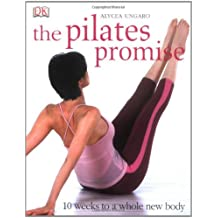 The Pilates Promise: 10 weeks to a whole new body