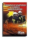 Telecharger Livres Livre Formation d adaptation a l emploi chef d agres sapeur pompier (PDF,EPUB,MOBI) gratuits en Francaise