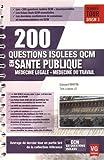 200 questions isolées QCM en santé publique - Médecine légale, médecine du travail