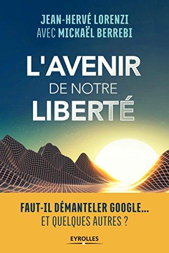 L'avenir de notre liberté : faut-il démanteler Google... et quelques autres ?