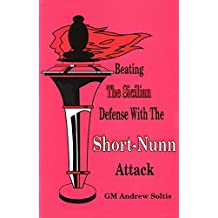 Beating the Sicilian Defense with the Short-Nunn Attack by Andy Soltis (1993-08-02)