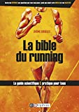 La Bible du running: Le guide scientifique et pratique pour tous (SPORTS D'ENDURA)