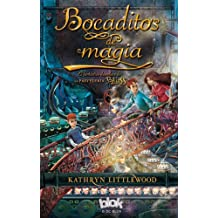 Bocaditos de magia (La Pasteleria Bliss) (Spanish Edition) by Kathryn Littlewood (