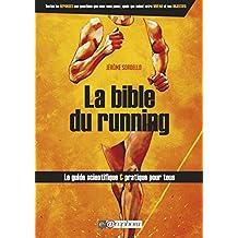 La Bible du running: Le guide scientifique et pratique pour tous