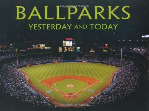 Ballparks: Yesterday and Today by John Pastier (2010-08-25)