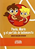 Paula, Mario Y El Partido De Baloncesto