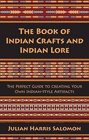 The Book of Indian Crafts and Indian Lore: The Perfect
