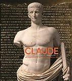 Claude (Lyon, 10 avant J-C - Rome, 54 après J-C) : Un empereur au destin singulier