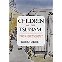 Children of the Tsunami: A road trip through post-disaster Japan in words and sketches