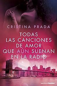 Todas las canciones de amor que aún suenan en la radio par Cristina Prada