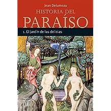 HISTORIA DEL PARAISO 1. EL JARDIN DE LAS DELICIAS (TAURUS MINOR)