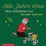 Alle Jahre Oma: Hans Scheibner liest Oma gibt nicht auf: 1 CD