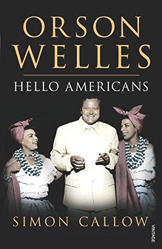 Orson Welles, Volume 2: Hello Americans: v. 2 por Simon Callow