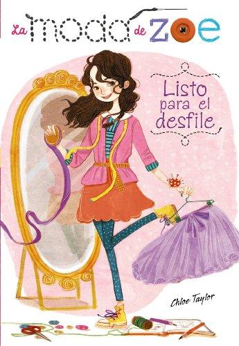 La moda de Zoe 1. Listo para el desfile (Literatura Infantil (6-11 Años) - La Moda De Zoe)